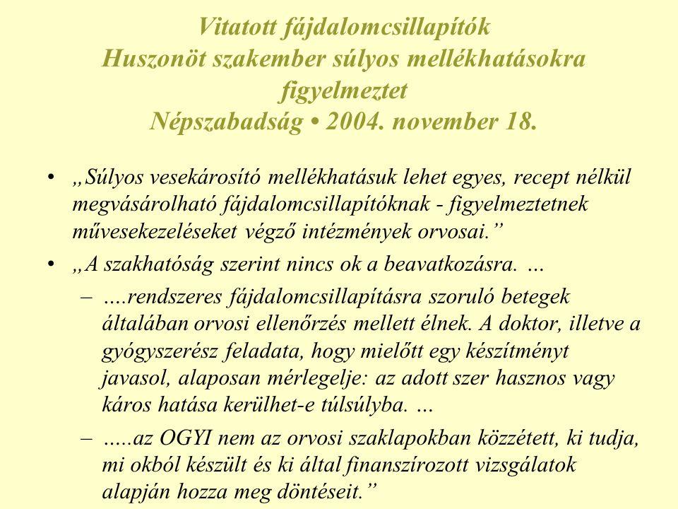 Increase in the incidence of analgesic nephropathy in Hungary (Mátyus J.
