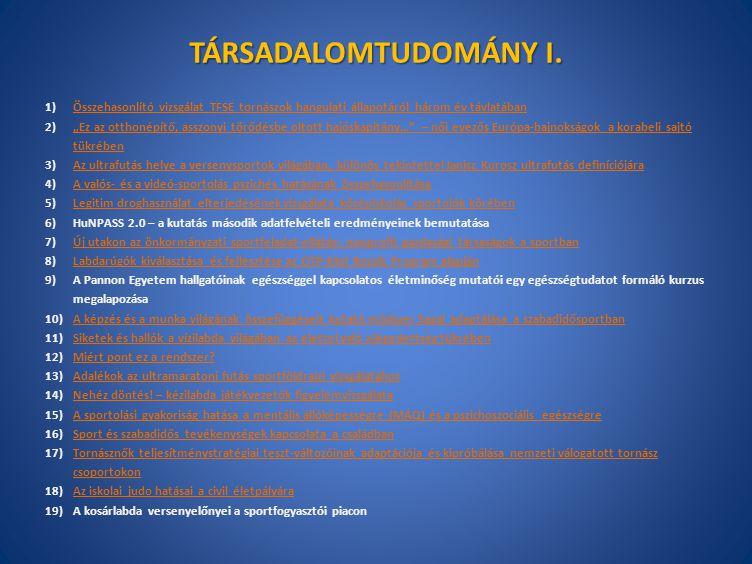 TÁRSADALOMTUDOMÁNY I. 1)Összehasonlító vizsgálat TFSE tornászok hangulati állapotáról három év távlatábanÖsszehasonlító vizsgálat TFSE tornászok hangu