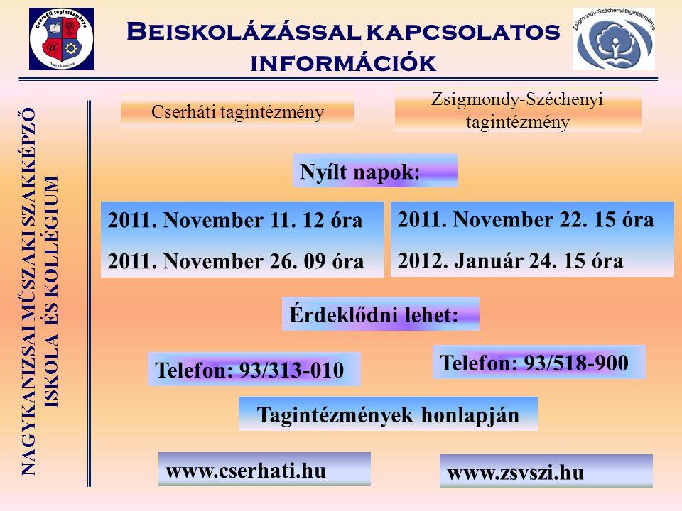 NAGYKANIZSAI MŰSZAKI SZAKKÉPZŐ ISKOLA ÉS KOLLÉGIUM Beiskolázással kapcsolatos információk Tagintézmények honlapján Telefon: 93/518-900 www.zsvszi.hu N
