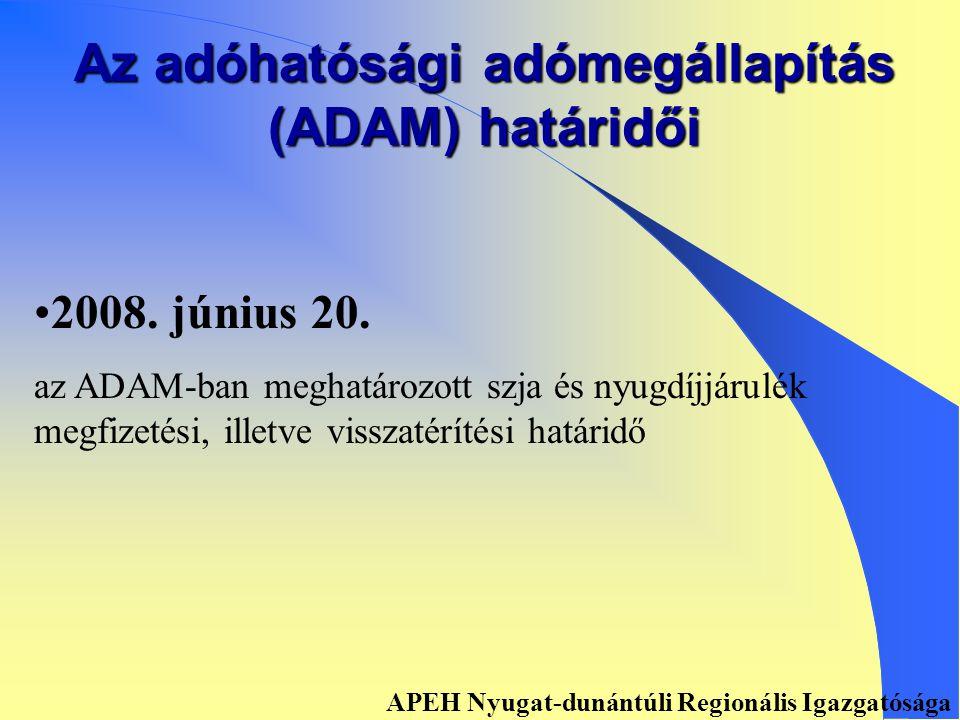 Az adóhatósági adó-megállapítás (ADAM) határidői • •2008.