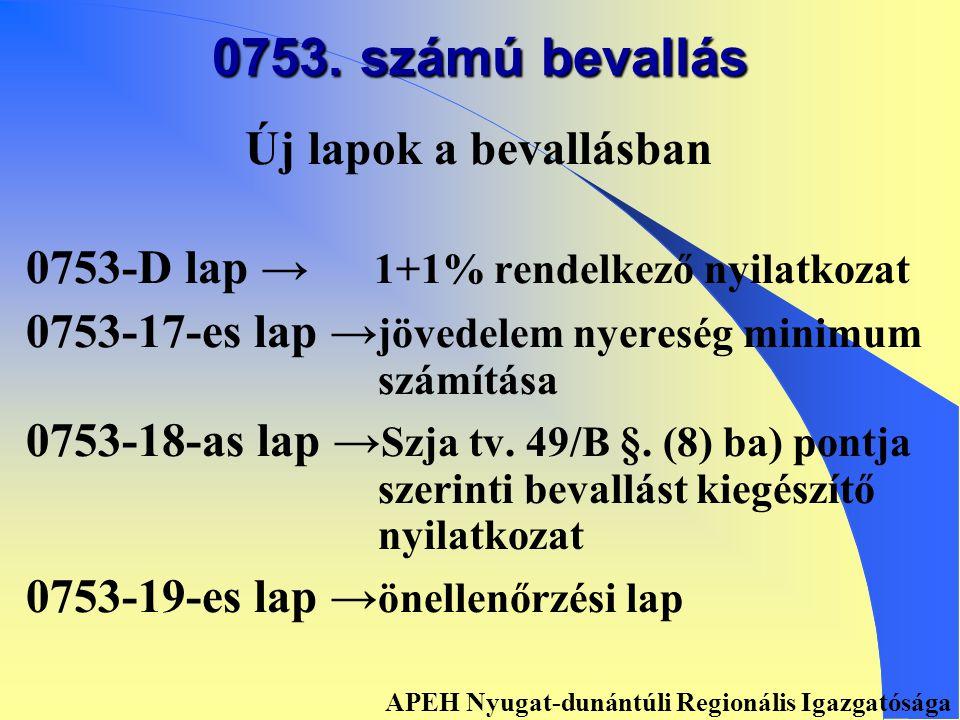 0753. számú bevallás Általános változások Pótlása: 0753 sz.