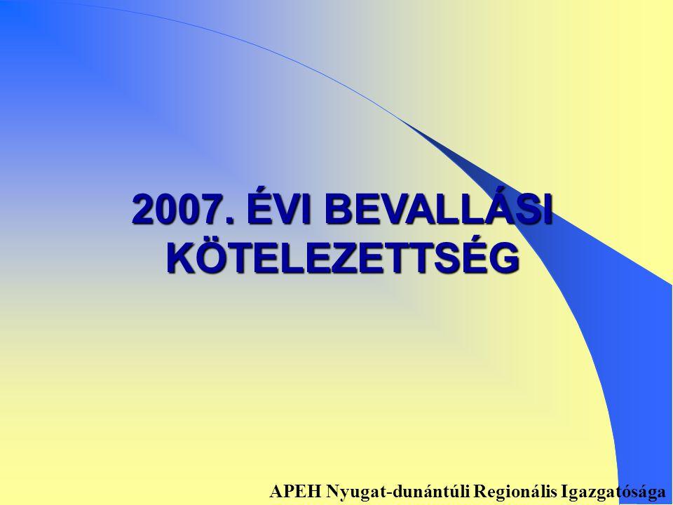 ADÓKÖTELEZETTSÉGEK VÁLTOZÁSAI A BEVALLÁSOK TEKINTETÉBEN APEH Nyugat-dunántúli Regionális Igazgatósága