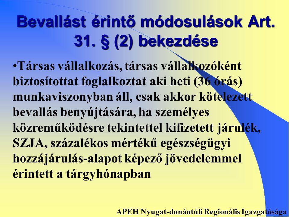 Bevallást érintő módosulások Art. 31.