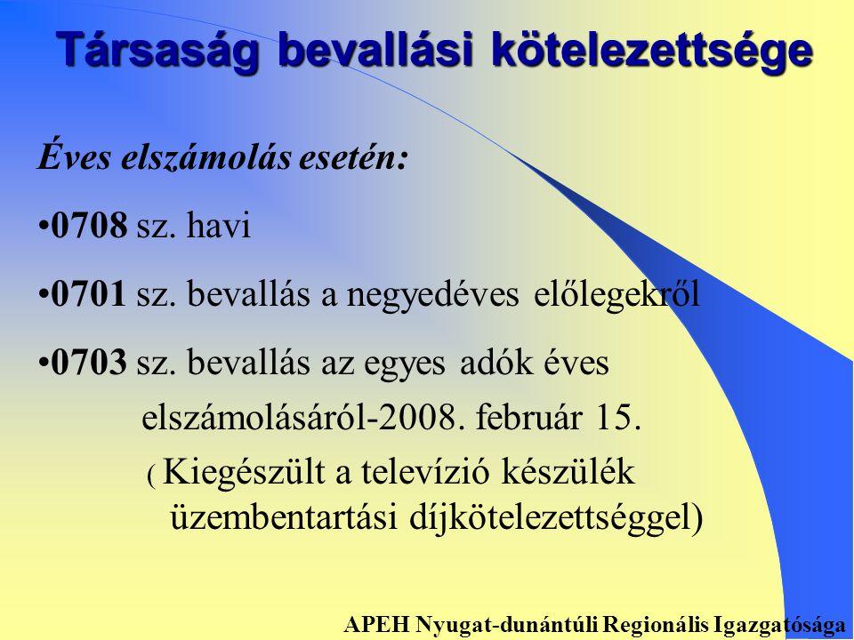 Társaság bevallási kötelezettsége Havi vagy negyedéves gyakoriság esetén • •0708 sz.