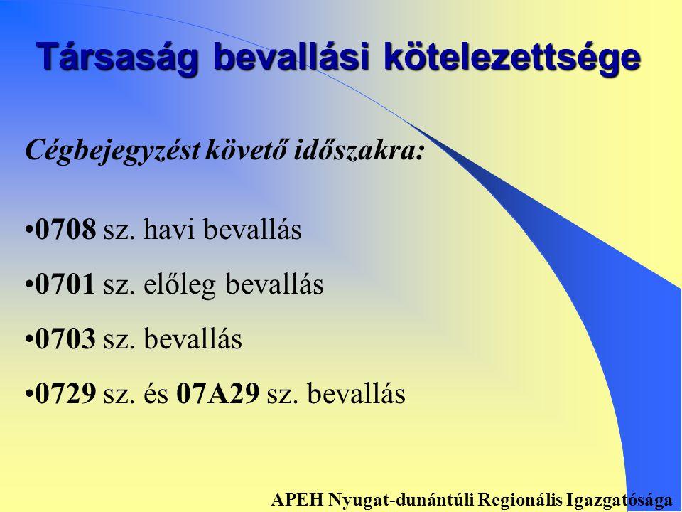 Társaság bevallási kötelezettsége Előtársasági időszakra: • •0729/ELŐ • •0708 sz.
