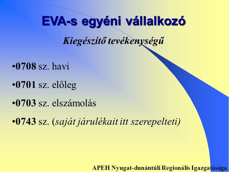 EVA-s egyéni vállalkozó 36 órát meghaladó munkaviszony melletti • •0708 sz.