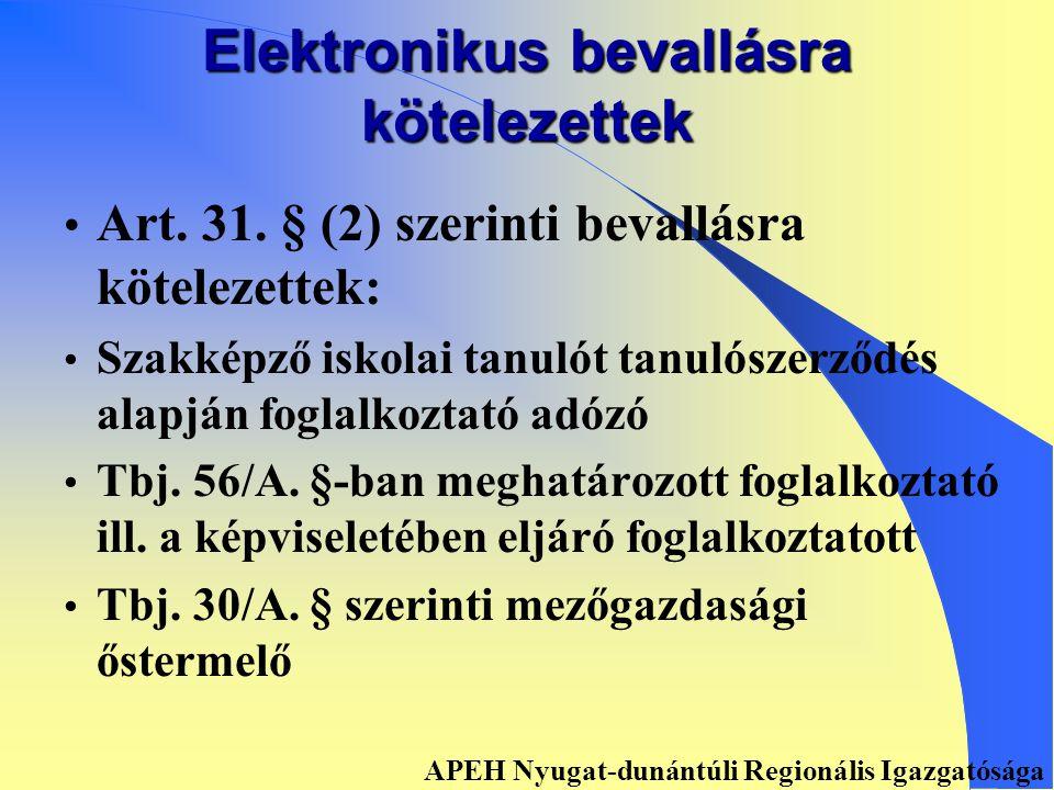 Elektronikus bevallásra kötelezettek •Art. 31.