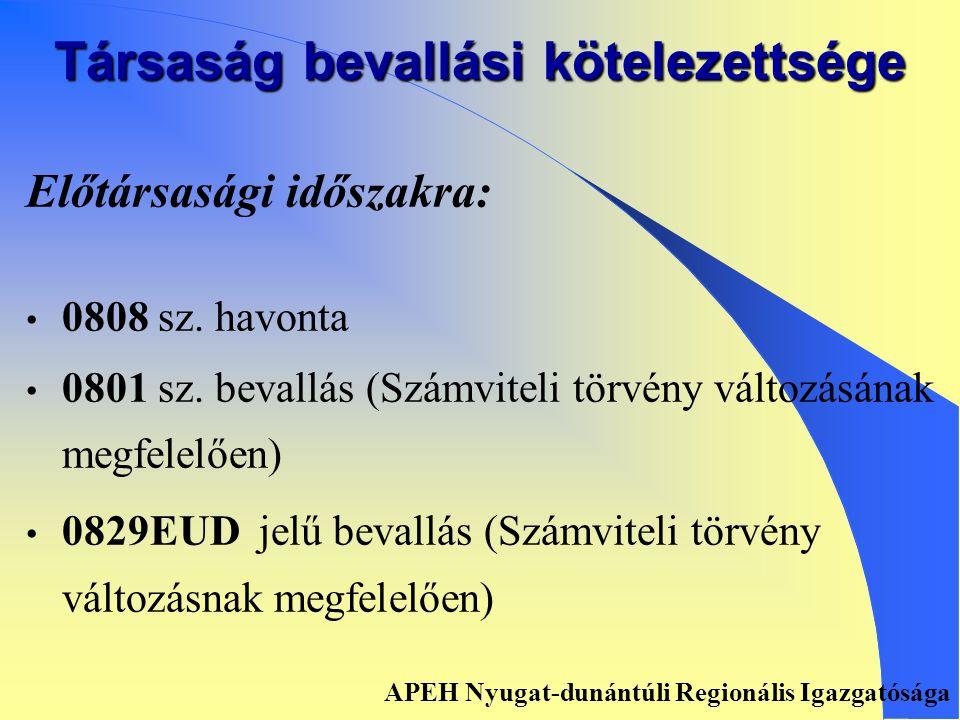 Társaság bevallási kötelezettsége Havi, negyedéves, éves gyakoriság esetén • 0808 sz.