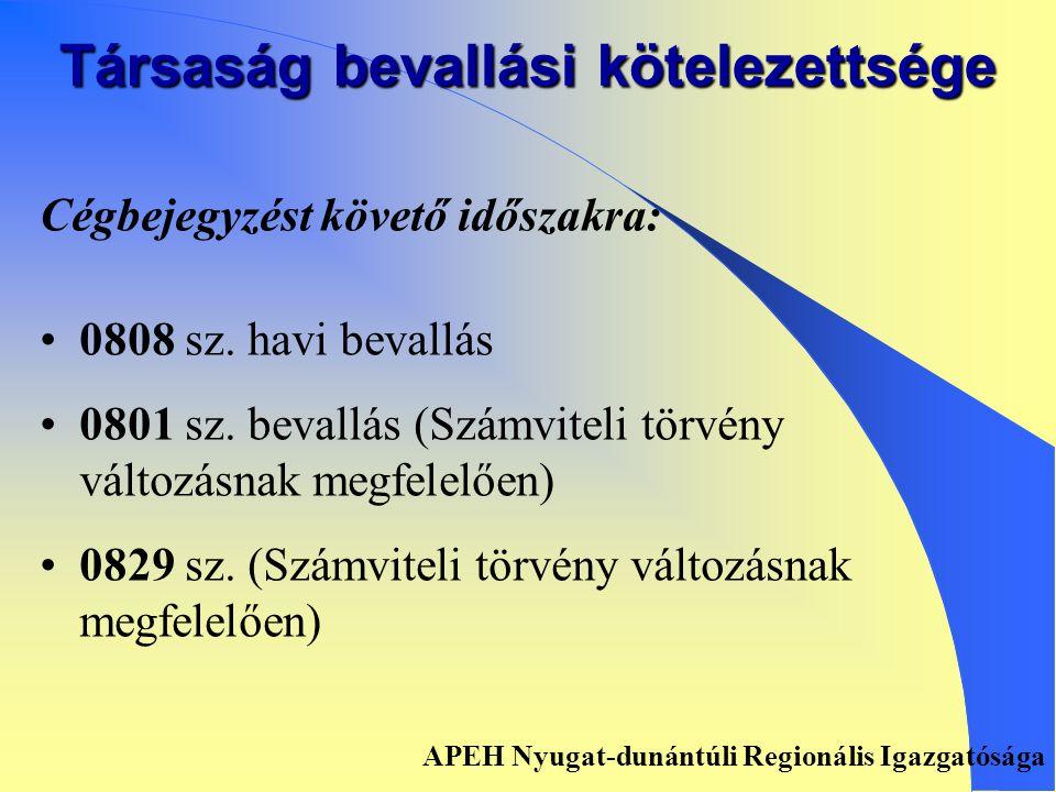 Társaság bevallási kötelezettsége Előtársasági időszakra: • 0808 sz.