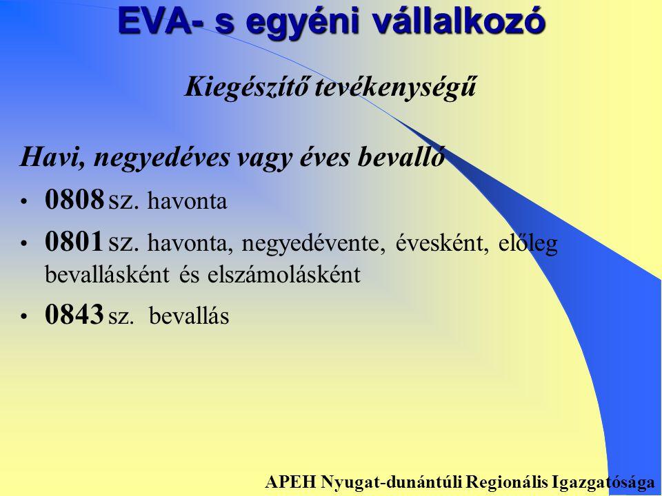 EVA- s egyéni vállalkozó 36 órát meghaladó munkaviszony melletti Havi, negyedéves, éves bevalló • 0808 sz.