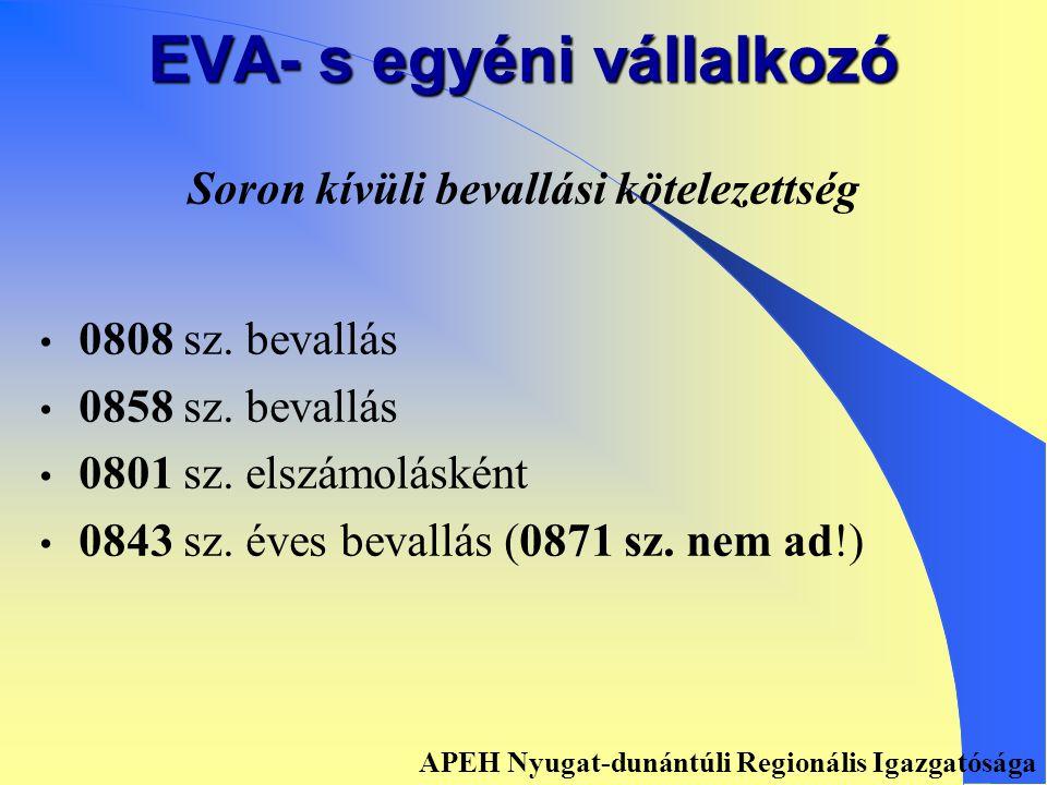 EVA- s egyéni vállalkozó Kiegészítő tevékenységű Havi, negyedéves vagy éves bevalló • 0808 sz.