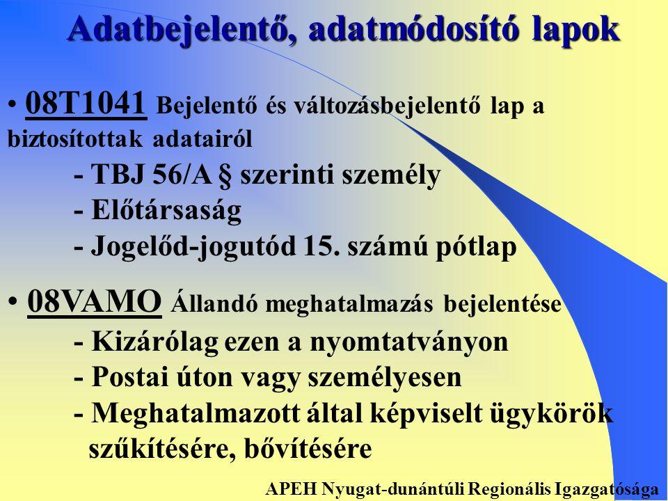 Összevonással érintett adatlapok ´T180 Regisztrációs adatlap ´T181 Regisztrációs adatlap ´T183 Változásbejelentő lap 08T180 APEH Nyugat-dunántúli Regionális Igazgatósága