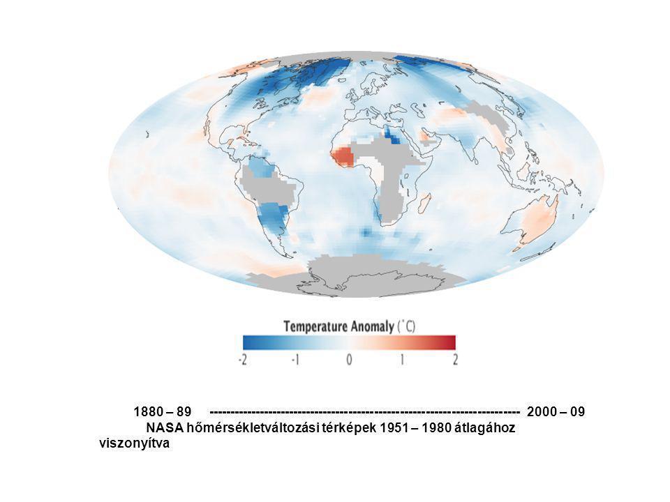 1880 – 89 ------------------------------------------------------------------------- 2000 – 09 NASA hőmérsékletváltozási térképek 1951 – 1980 átlagához viszonyítva