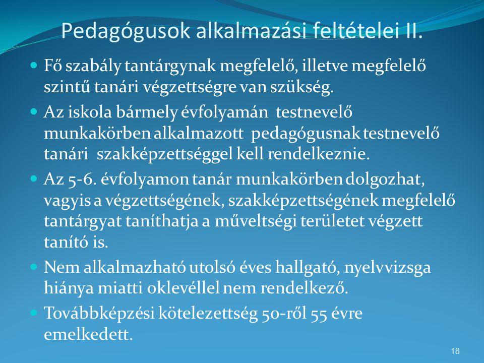 Pedagógusok alkalmazási feltételei II.