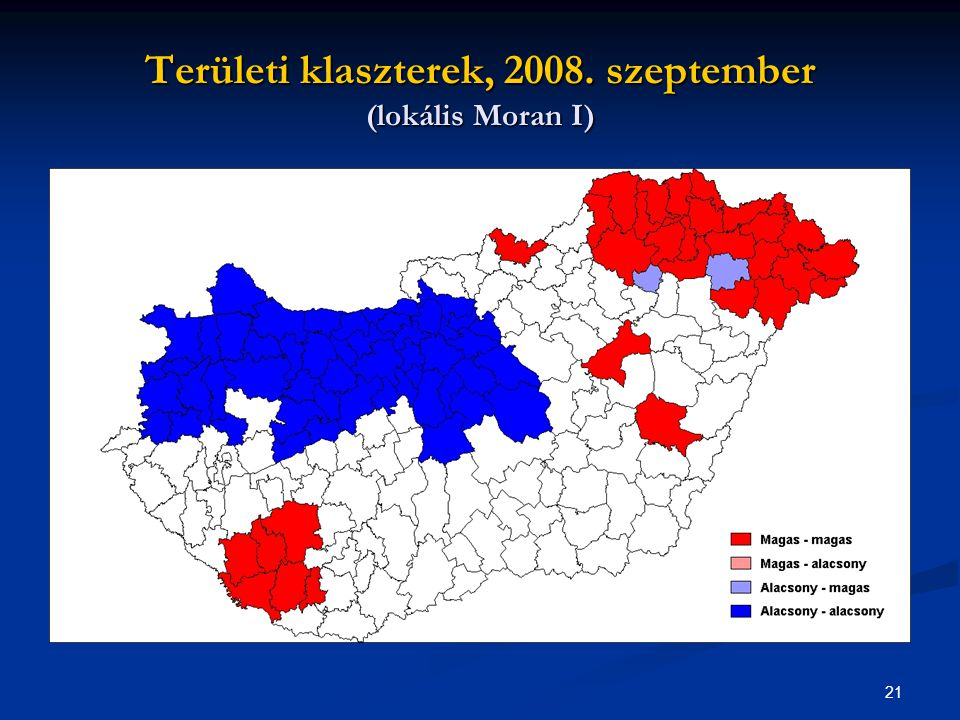 21 Területi klaszterek, 2008. szeptember (lokális Moran I)