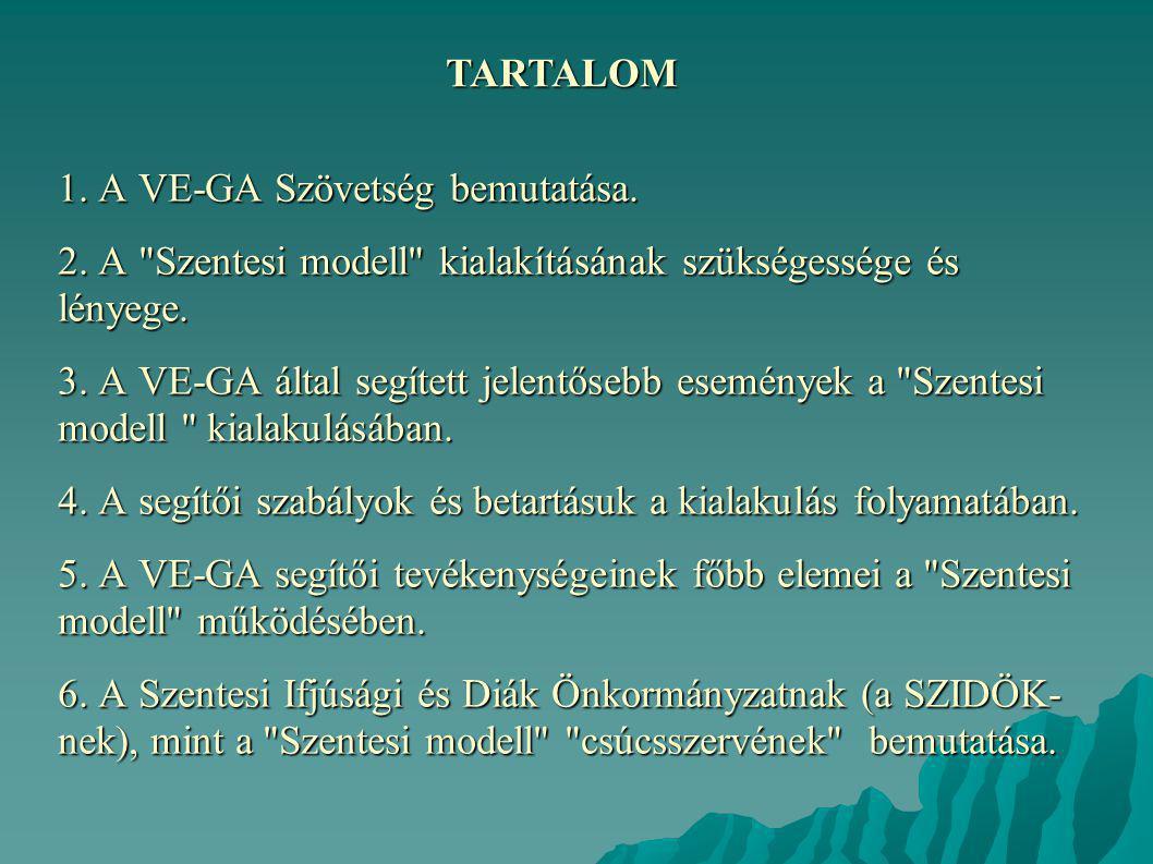 1. A VE-GA Szövetség bemutatása. 2. A Szentesi modell kialakításának szükségessége és lényege.