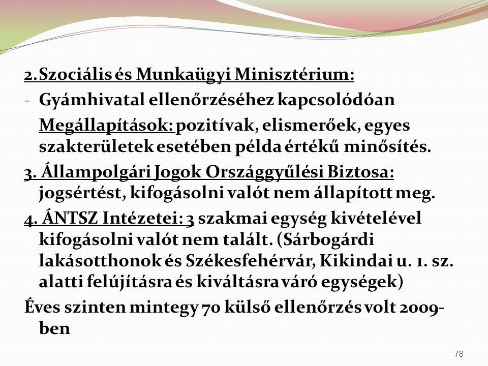 2.Szociális és Munkaügyi Minisztérium: - Gyámhivatal ellenőrzéséhez kapcsolódóan Megállapítások: pozitívak, elismerőek, egyes szakterületek esetében p