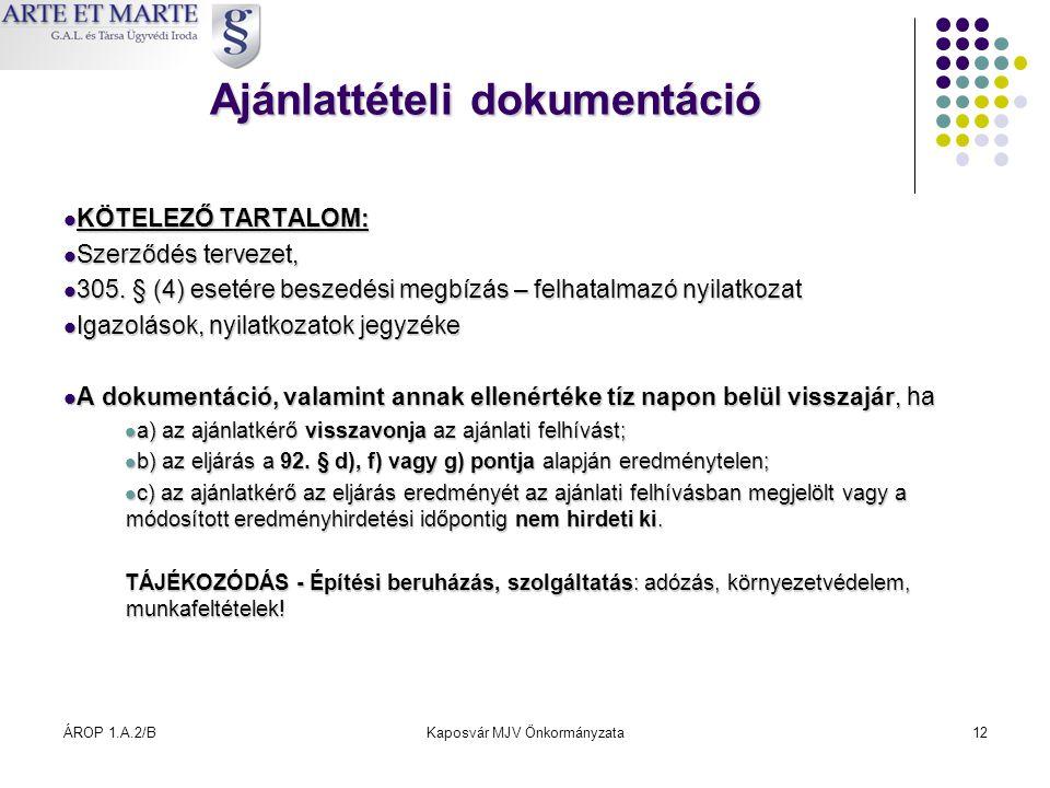 ÁROP 1.A.2/BKaposvár MJV Önkormányzata12 Ajánlattételi dokumentáció  KÖTELEZŐ TARTALOM:  Szerződés tervezet,  305. § (4) esetére beszedési megbízás