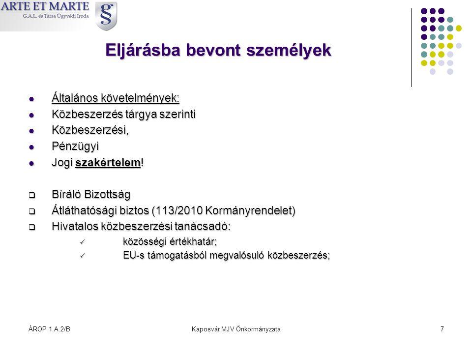 ÁROP 1.A.2/BKaposvár MJV Önkormányzata7 Eljárásba bevont személyek  Általános követelmények:  Közbeszerzés tárgya szerinti  Közbeszerzési,  Pénzüg
