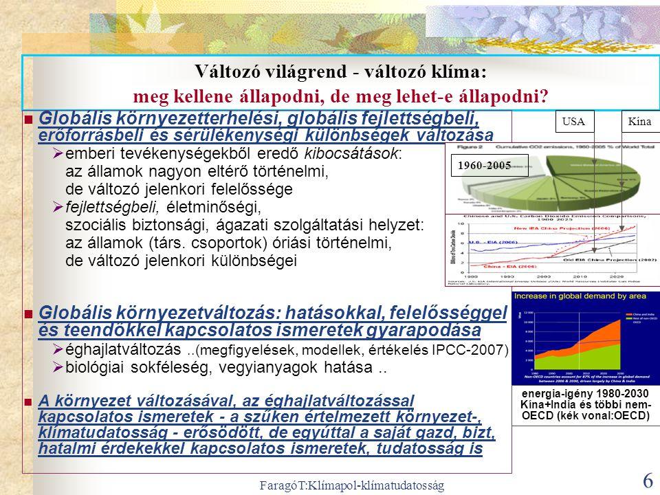 FaragóT:Klímapol-klímatudatosság 7 Mind több ismeret - mind nehezebb megállapodni: a nemzetközi tárgyalások két évtizede (1991-2010) és hogyan tovább.