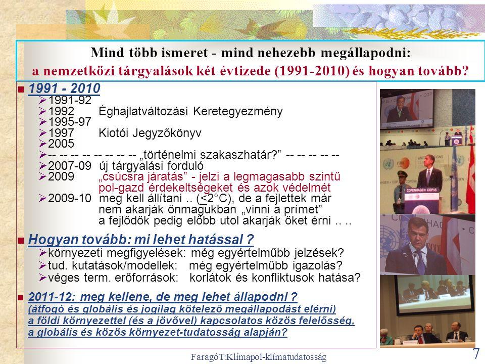 FaragóT:Klímapol-klímatudatosság 7 Mind több ismeret - mind nehezebb megállapodni: a nemzetközi tárgyalások két évtizede (1991-2010) és hogyan tovább?