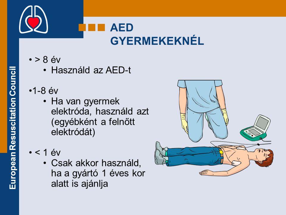 AED GYERMEKEKNÉL • > 8 év •Használd az AED-t •1-8 év •Ha van gyermek elektróda, használd azt (egyébként a felnőtt elektródát) • < 1 év •Csak akkor has