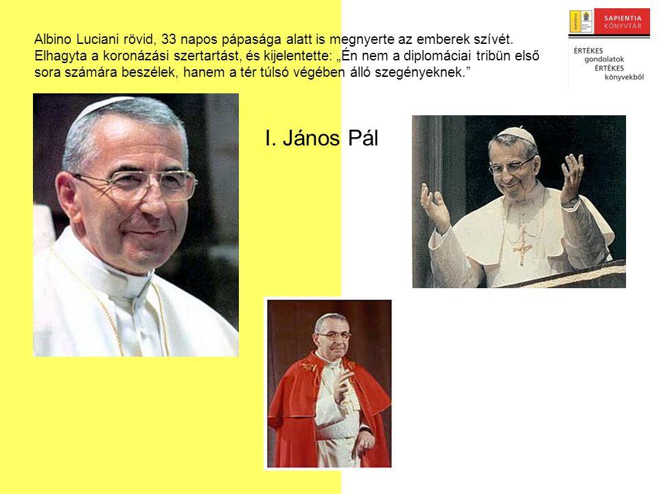 I. János Pál Albino Luciani rövid, 33 napos pápasága alatt is megnyerte az emberek szívét.