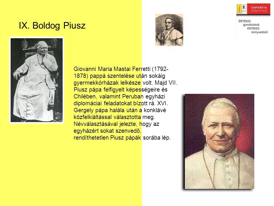 Giovanni Maria Mastai Ferretti (1792- 1878) pappá szentelése után sokáig gyermekkórházak lelkésze volt.
