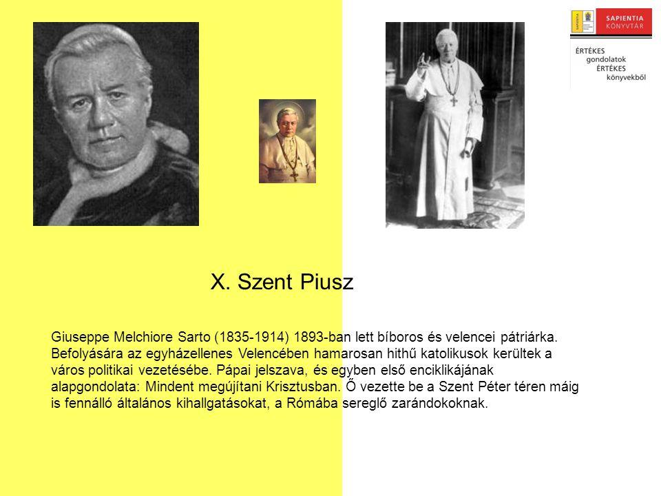 Giuseppe Melchiore Sarto (1835-1914) 1893-ban lett bíboros és velencei pátriárka.