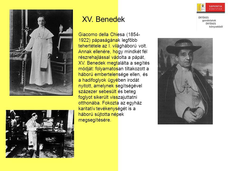 Giacomo della Chiesa (1854- 1922) pápaságának legfőbb tehertétele az I.