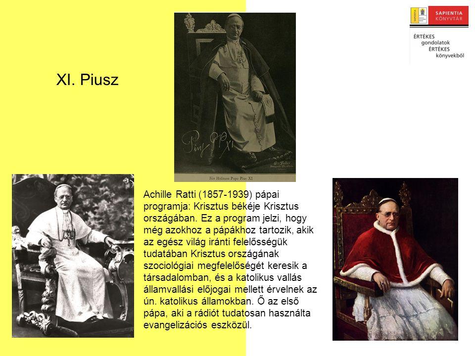 Achille Ratti (1857-1939) pápai programja: Krisztus békéje Krisztus országában.
