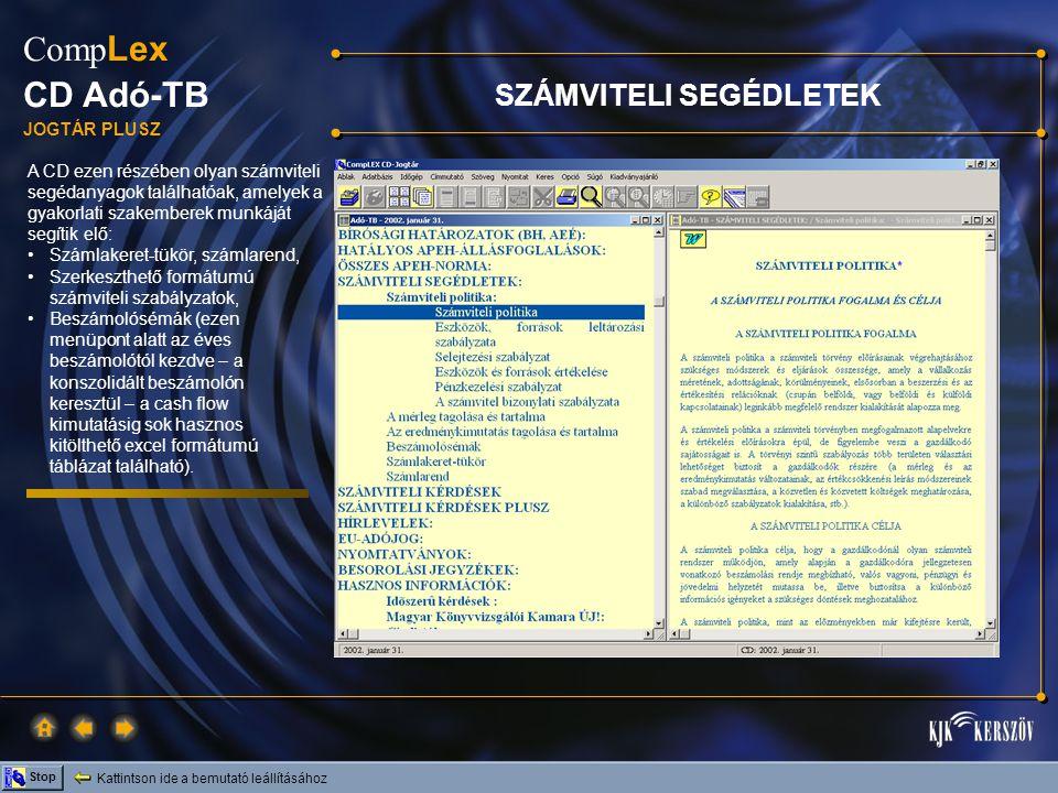 Kattintson ide a bemutató leállításához Stop Comp Lex CD Adó-TB JOGTÁR PLUSZ A CD ezen részében olyan számviteli segédanyagok találhatóak, amelyek a g