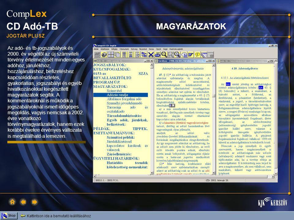 Kattintson ide a bemutató leállításához Stop Comp Lex CD Adó-TB JOGTÁR PLUSZ Az adó- és tb-jogszabályok és 2000.
