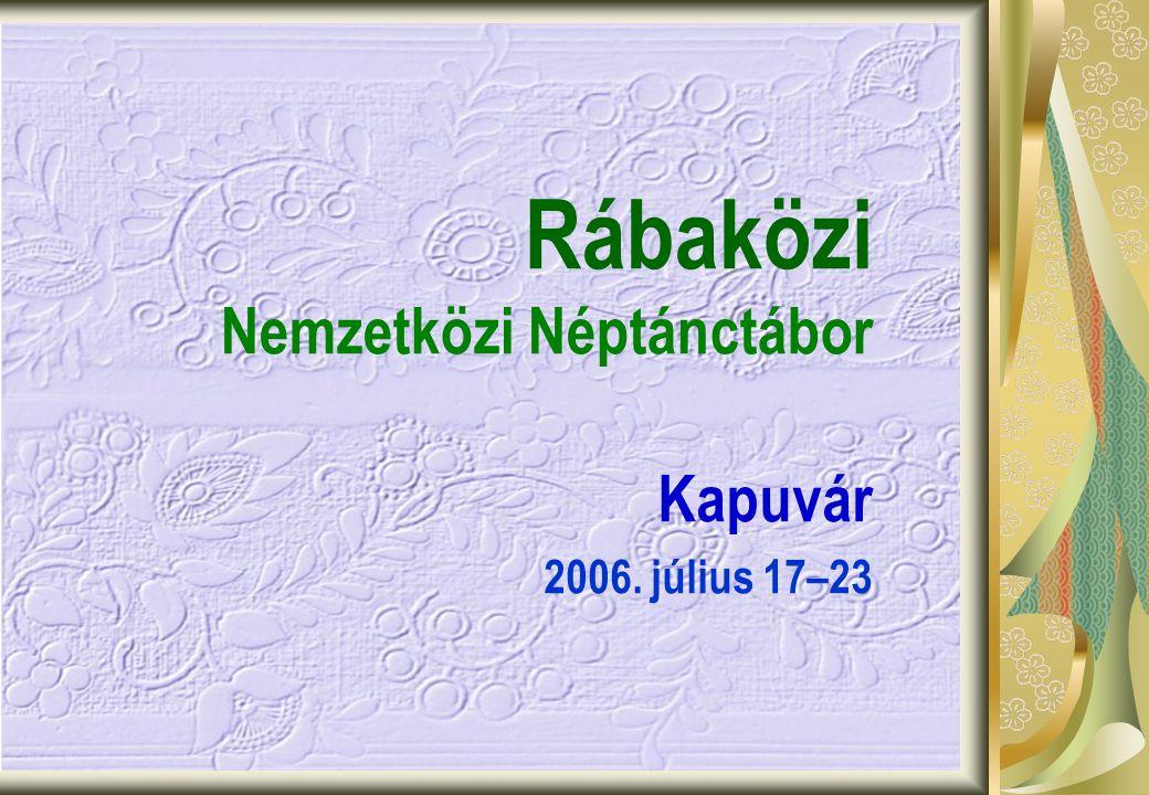 Rábaközi Nemzetközi Néptánctábor Kapuvár 2006. július 17–23