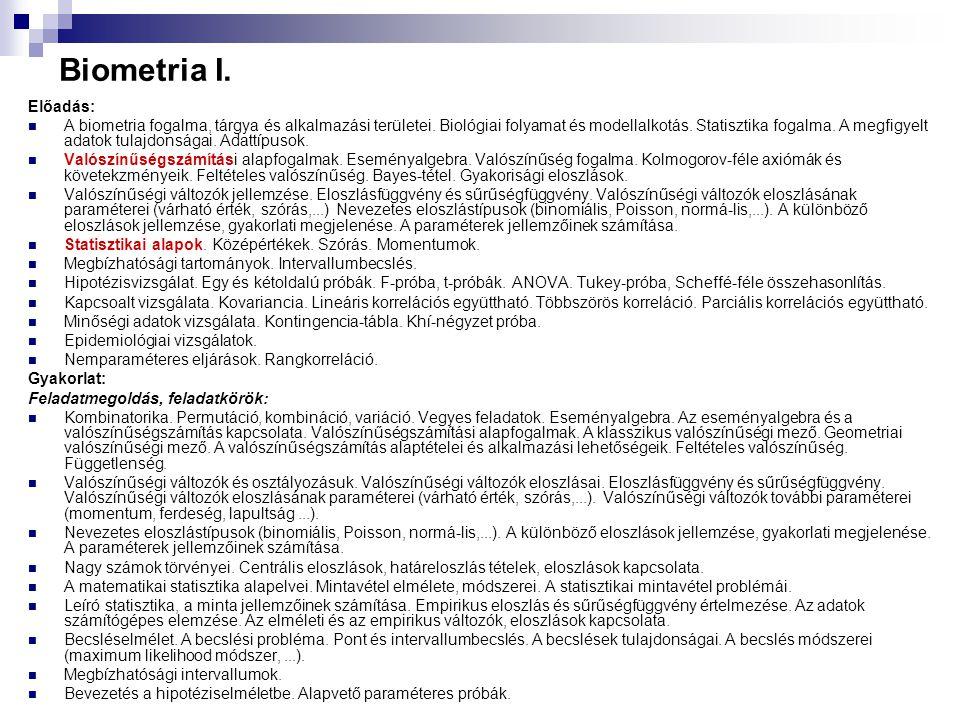Biometria I. Előadás:  A biometria fogalma, tárgya és alkalmazási területei. Biológiai folyamat és modellalkotás. Statisztika fogalma. A megfigyelt a