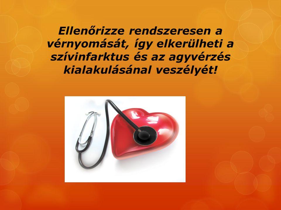 Ellenőrizze rendszeresen a vérnyomását, így elkerülheti a szívinfarktus és az agyvérzés kialakulásánal veszélyét!