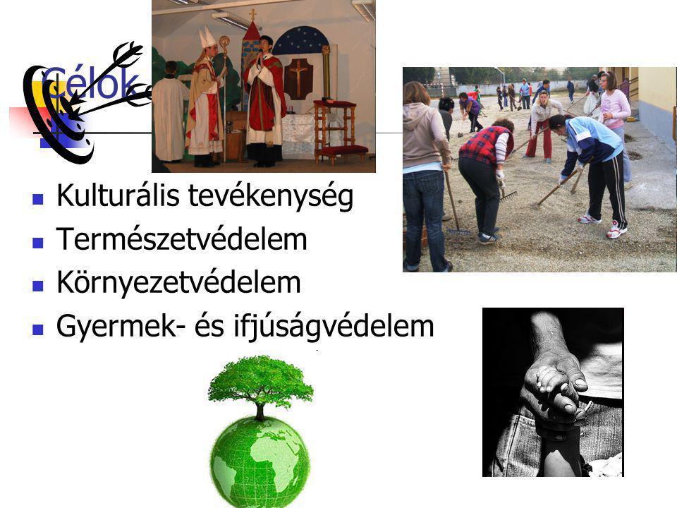 Célok  Kulturális tevékenység  Természetvédelem  Környezetvédelem  Gyermek- és ifjúságvédelem
