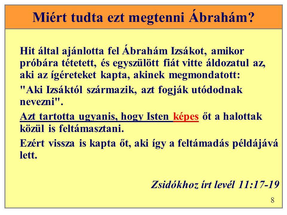 Miért tudta ezt megtenni Ábrahám.