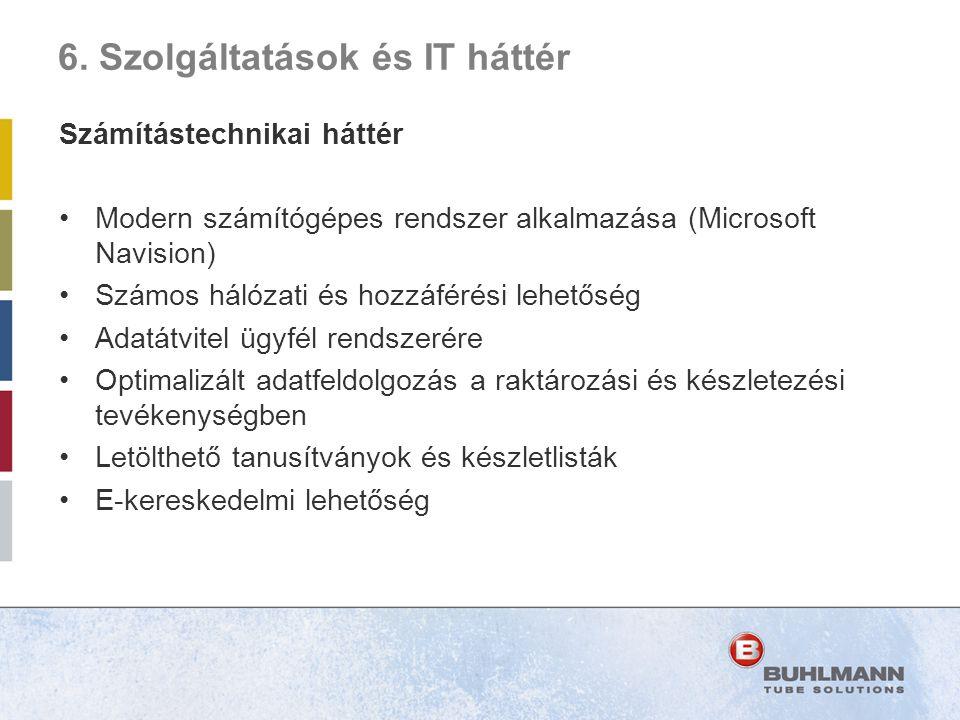 Számítástechnikai háttér •Modern számítógépes rendszer alkalmazása (Microsoft Navision) •Számos hálózati és hozzáférési lehetőség •Adatátvitel ügyfél