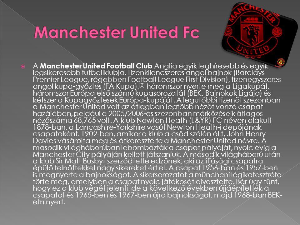  A Manchester United Football Club Anglia egyik leghíresebb és egyik legsikeresebb futballklubja. Tizenkilencszeres angol bajnok (Barclays Premier Le