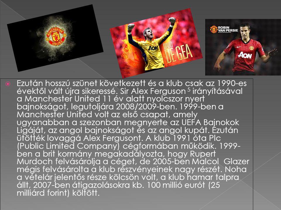  Ezután hosszú szünet következett és a klub csak az 1990-es évektől vált újra sikeressé. Sir Alex Ferguson 5 irányításával a Manchester United 11 év