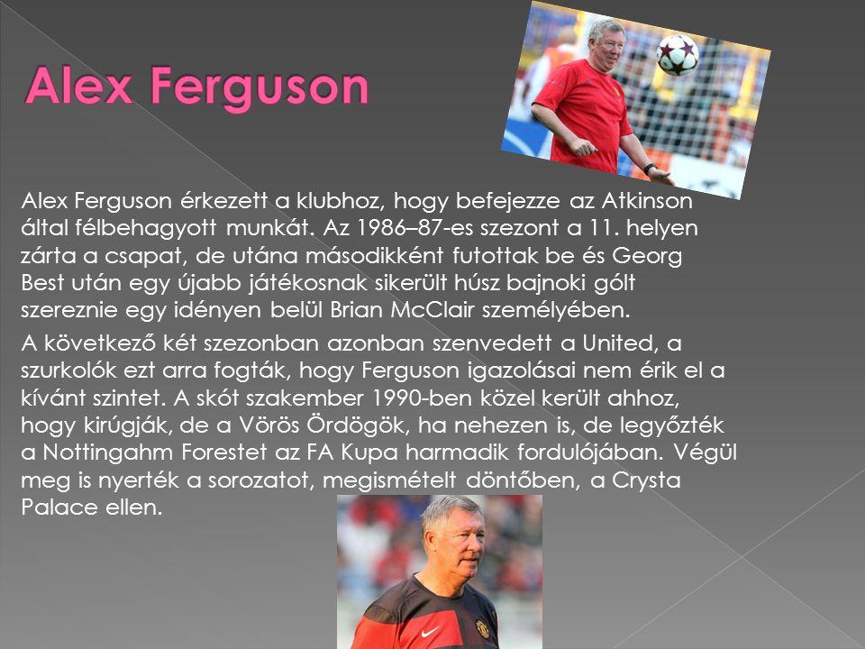  Alex Ferguson érkezett a klubhoz, hogy befejezze az Atkinson által félbehagyott munkát. Az 1986–87-es szezont a 11. helyen zárta a csapat, de utána