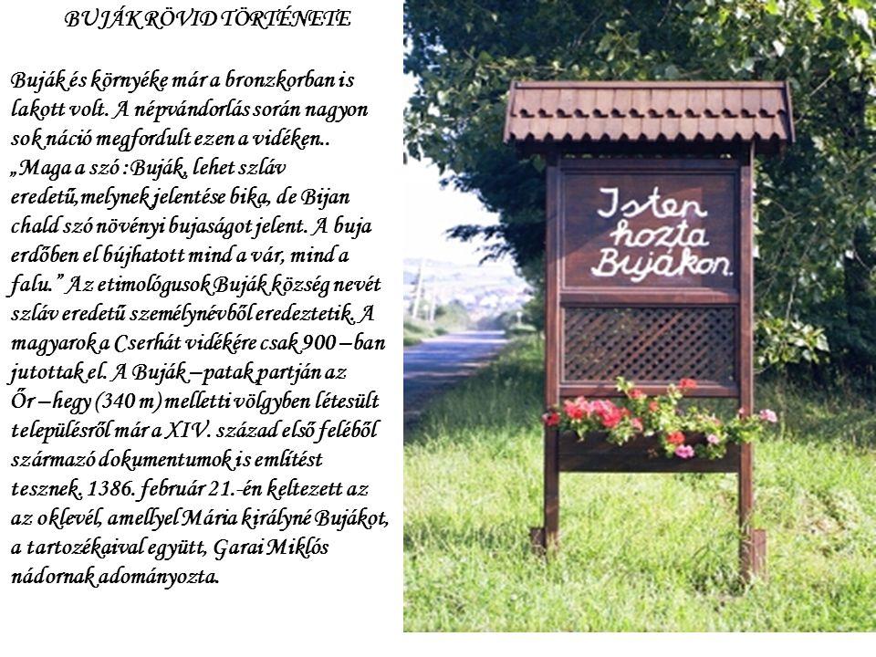 BUJÁK KálváriaVárrom Buják község Nógrád megyében Pásztótól 30 km-re található, a Cserhát kelet, dél-keleti lejtőjén terül el. Nevezetességei: üdülő,