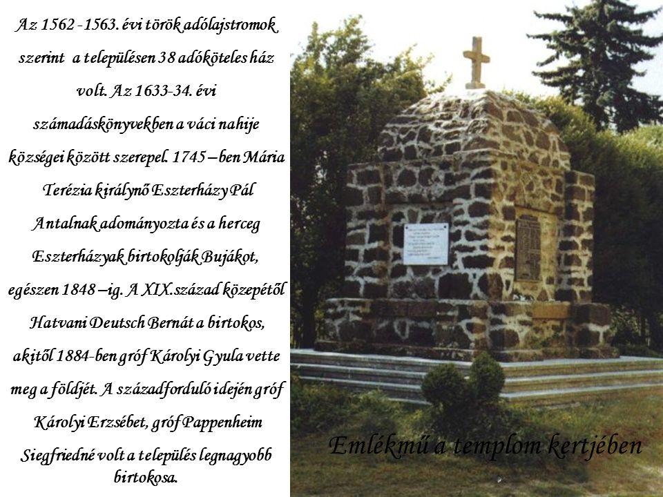 Az 1562 -1563.évi török adólajstromok szerint a településen 38 adóköteles ház volt.