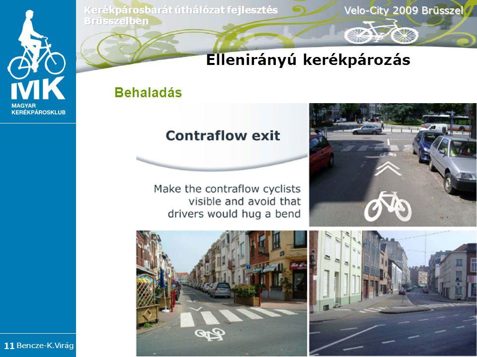 Bencze-K.Virág Velo-City 2009 Brüsszel 11 Kerékpárosbarát úthálózat fejlesztés Brüsszelben Ellenirányú kerékpározás Behaladás