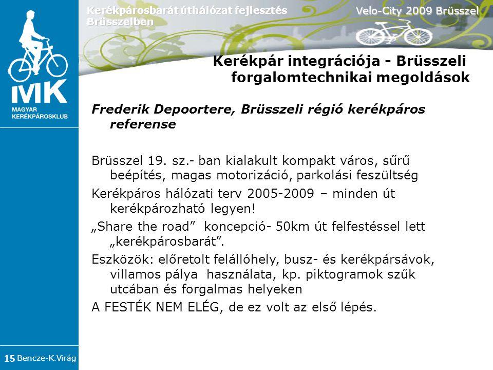 Bencze-K.Virág Velo-City 2009 Brüsszel 15 Kerékpárosbarát úthálózat fejlesztés Brüsszelben Frederik Depoortere, Brüsszeli régió kerékpáros referense Brüsszel 19.