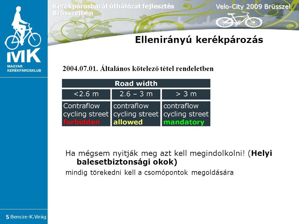 """Bencze-K.Virág Velo-City 2009 Brüsszel 6 Kerékpárosbarát úthálózat fejlesztés Brüsszelben """"limited one-way street Tervezési segédlet Ellenirányú kerékpározás"""