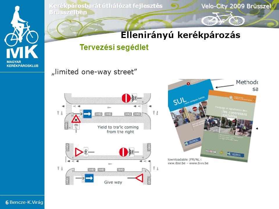Bencze-K.Virág Velo-City 2009 Brüsszel 7 Kerékpárosbarát úthálózat fejlesztés Brüsszelben Tervezési segédlet Ellenirányú kerékpározás