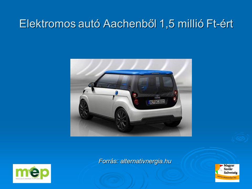 Elektromos autó Aachenből 1,5 millió Ft-ért Forrás: alternativnergia.hu