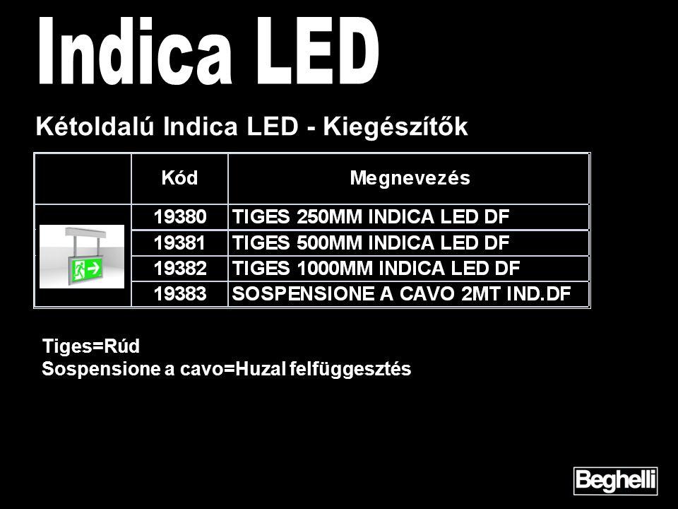 Kétoldalú Indica LED - Kiegészítők Tiges=Rúd Sospensione a cavo=Huzal felfüggesztés